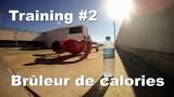 Training #2 – Brûleur de calories