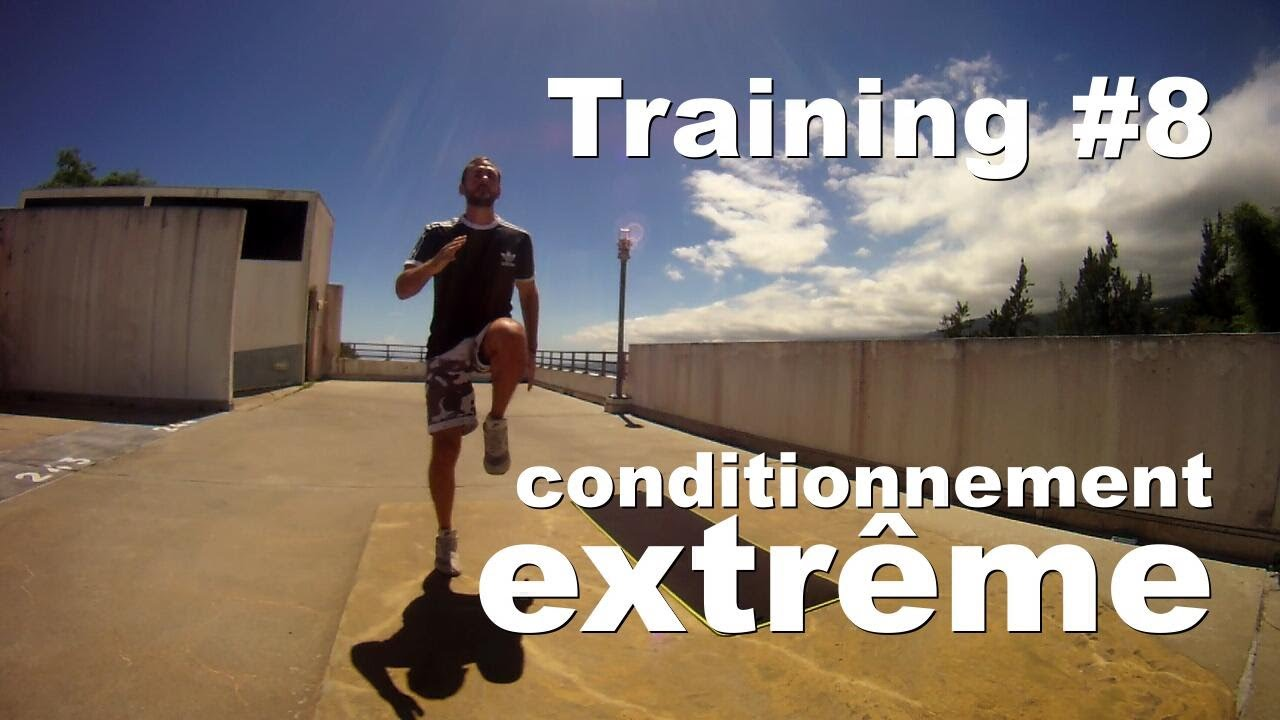 Training #8 – Conditionnement Extrême