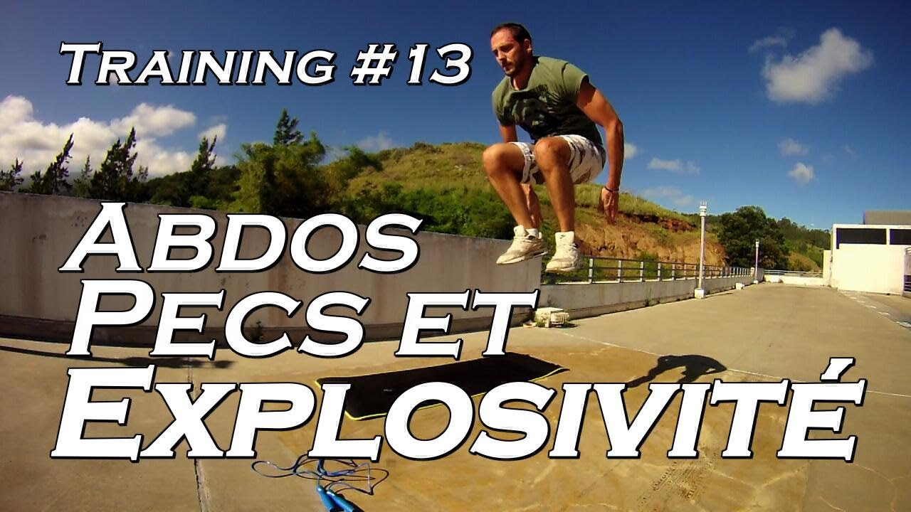 Training #13 – Abdos, Pecs Et Explosivité