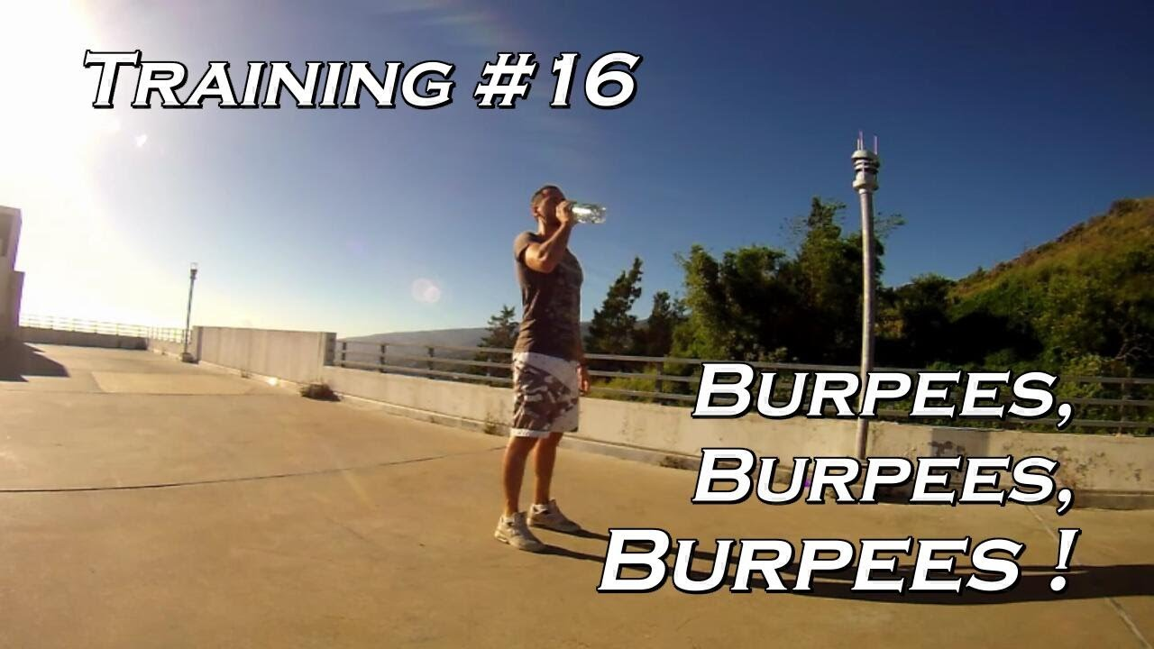 Training #16 – Burpees, Burpees, BURPEES !