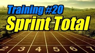 Training #20 – Sprint Total