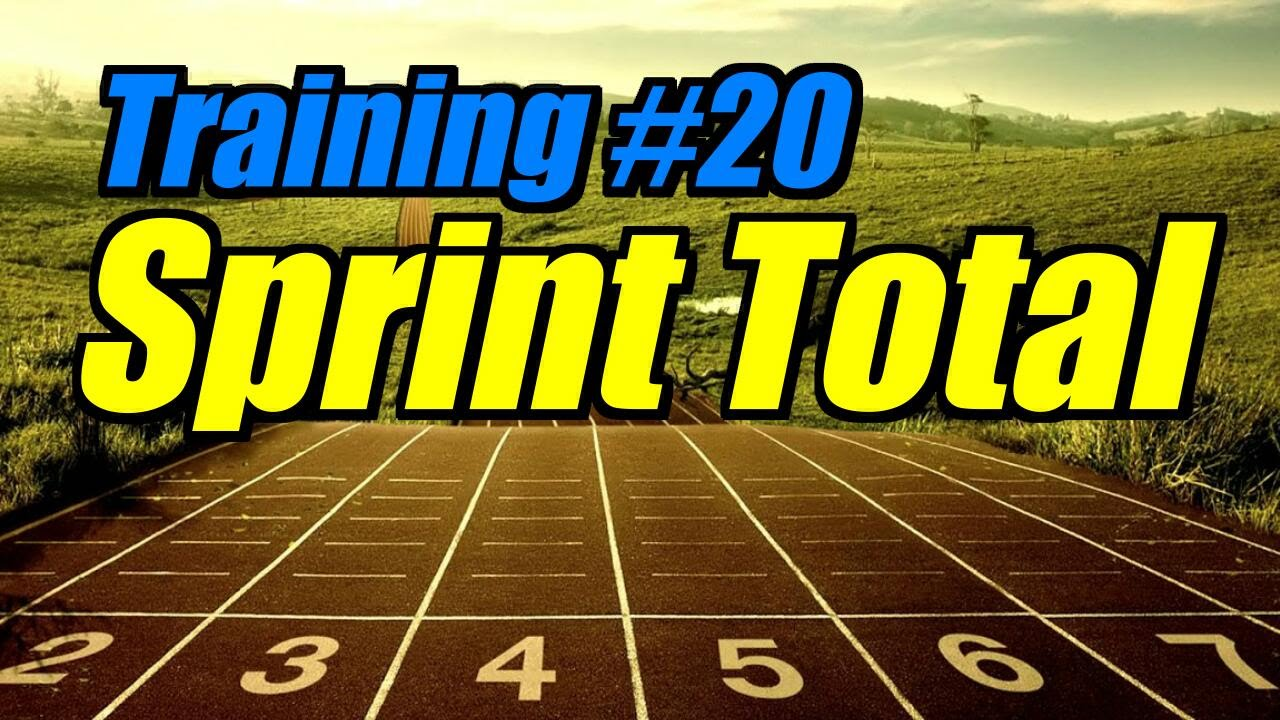 Training #20 – Sprint Total