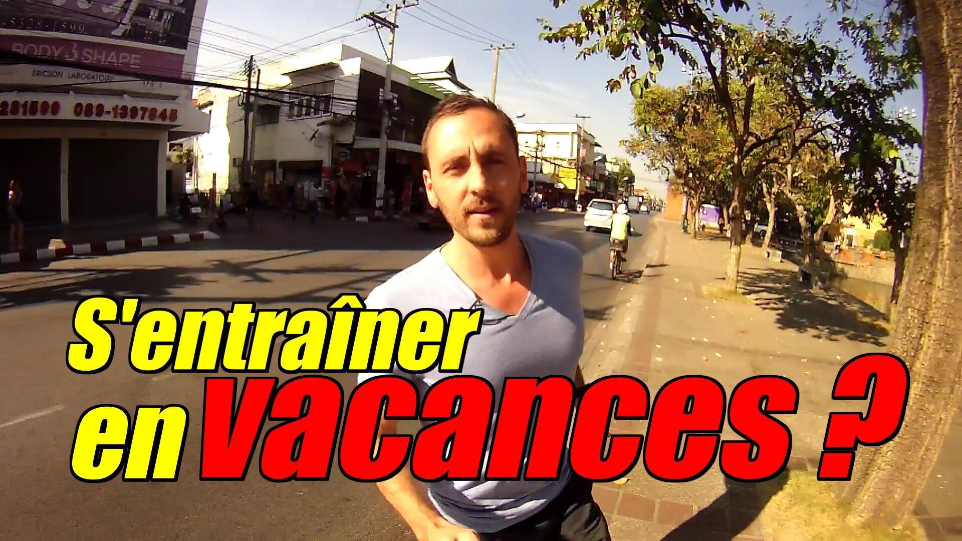 Faut Il Absolument S'entraîner En Vacances ?