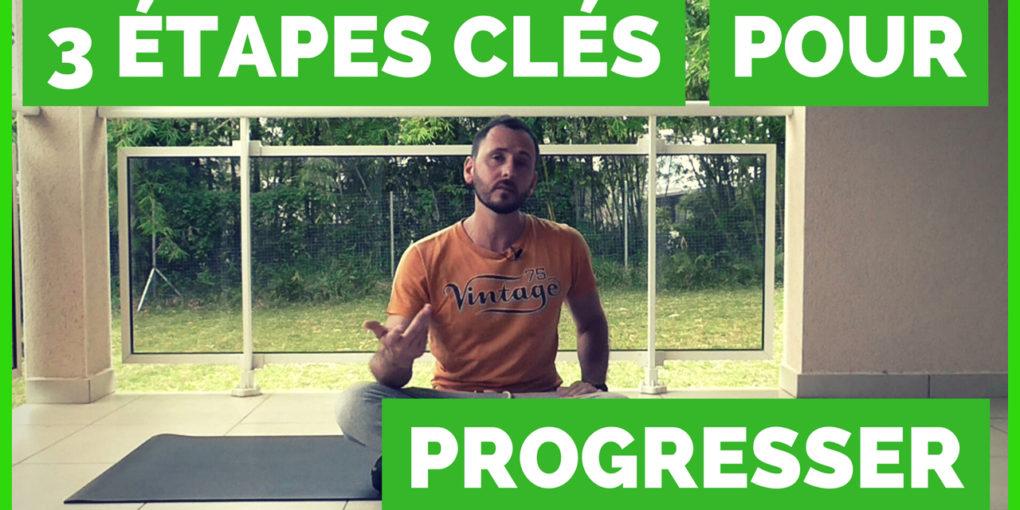 étapes pour progresser