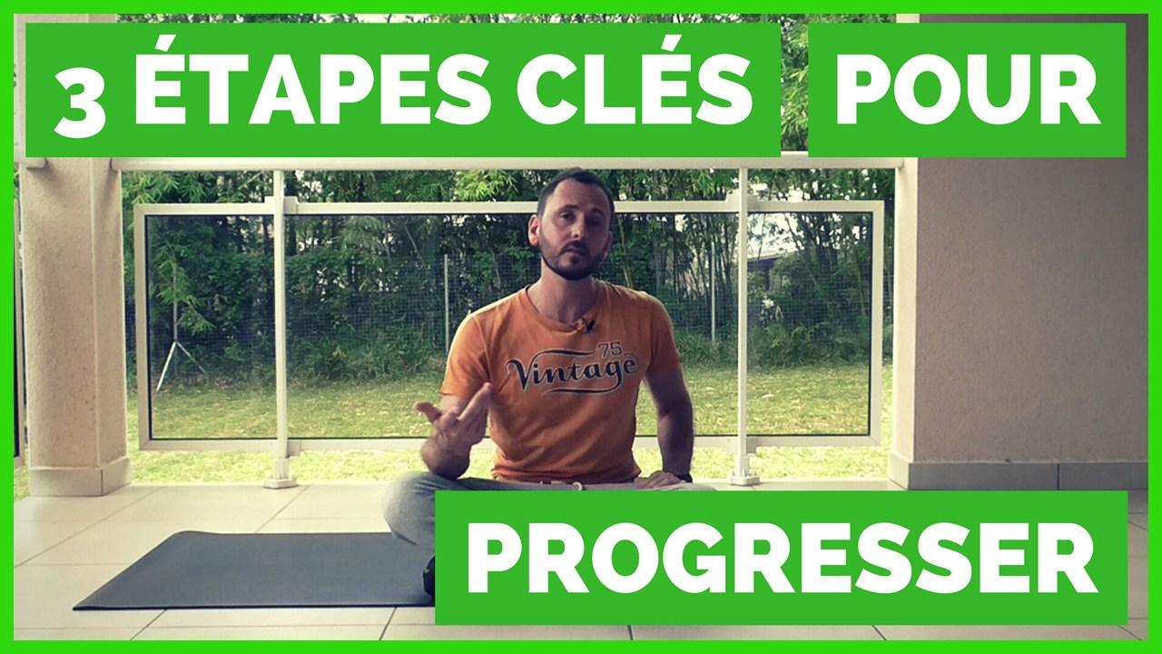 Les 3 étapes à Suivre Pour Progresser Et Devenir Meilleur Dans (presque) Tous Les Domaines